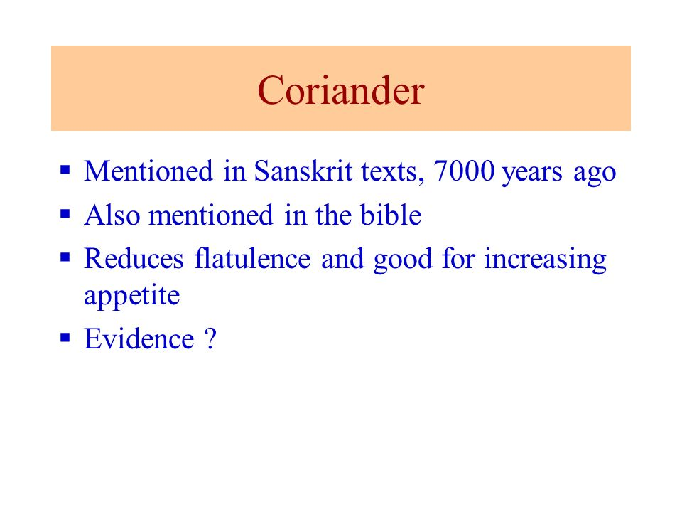 Coriander Mentioned in Sanskrit texts, 7000 years ago