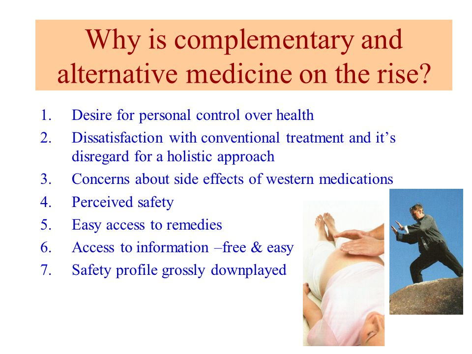 Why is complementary and alternative medicine on the rise