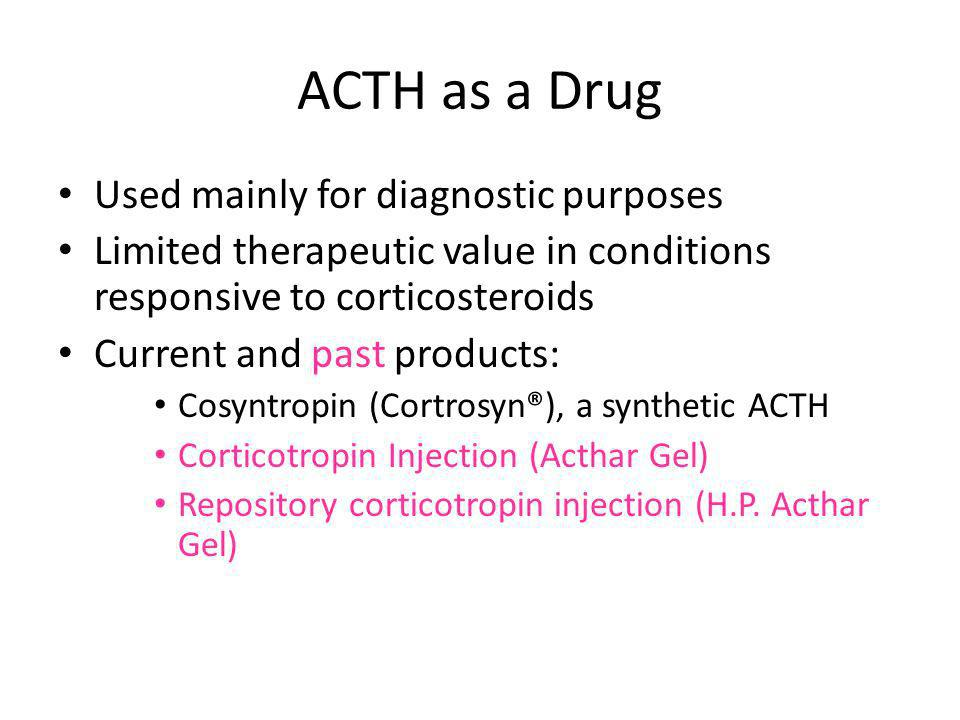 ACTH as a Drug Used mainly for diagnostic purposes