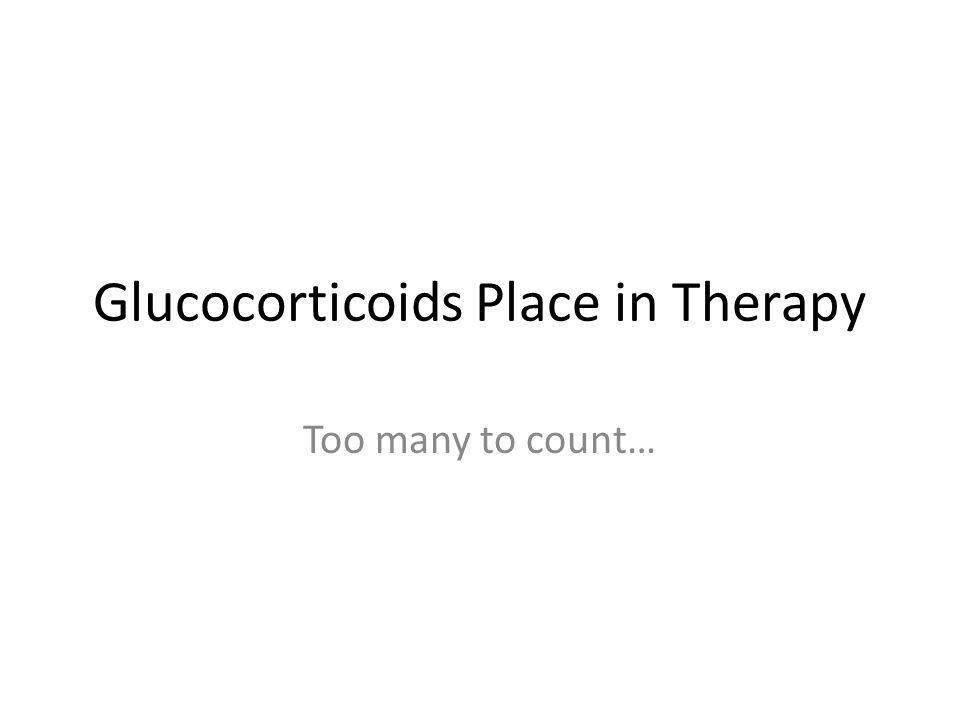 Glucocorticoids Place in Therapy