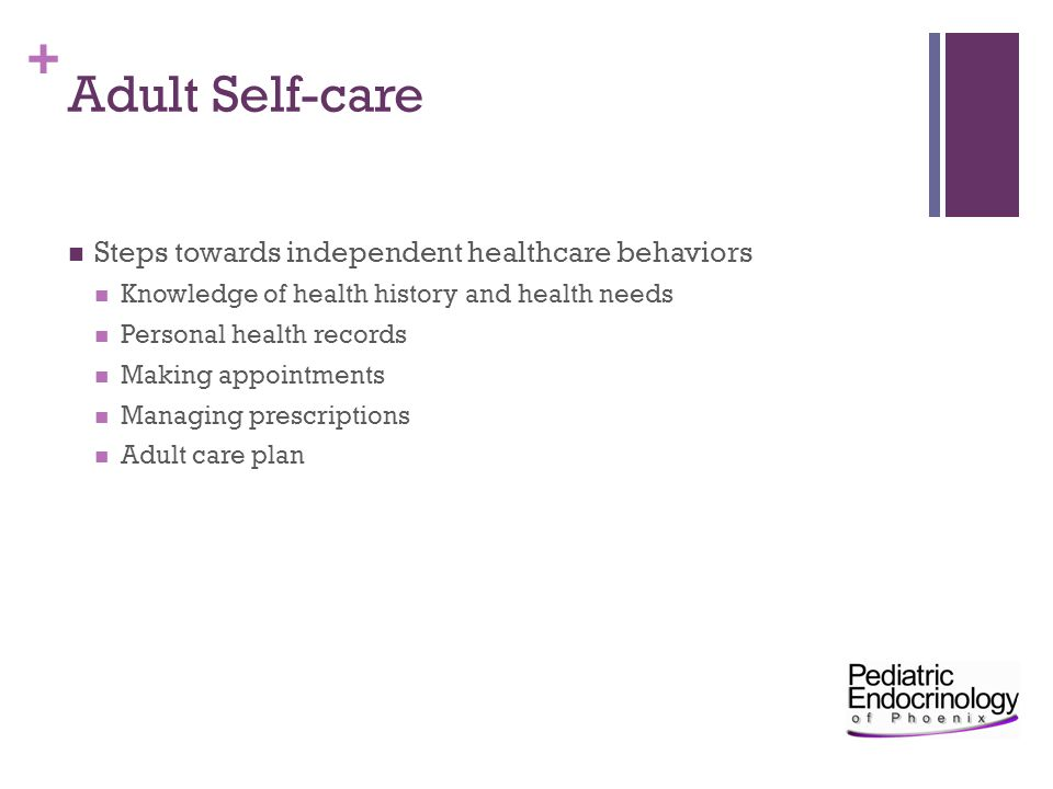 Adult Self-care Steps towards independent healthcare behaviors