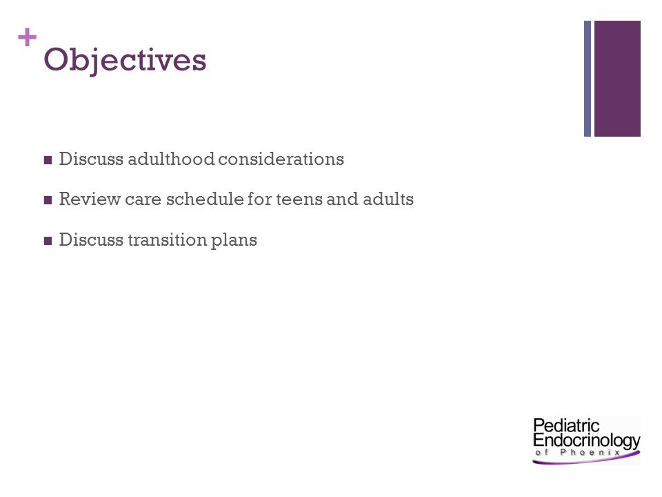 Objectives Discuss adulthood considerations