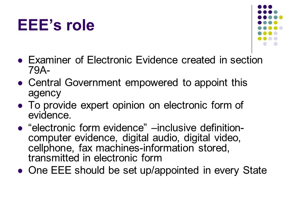 EEE's role Examiner of Electronic Evidence created in section 79A-