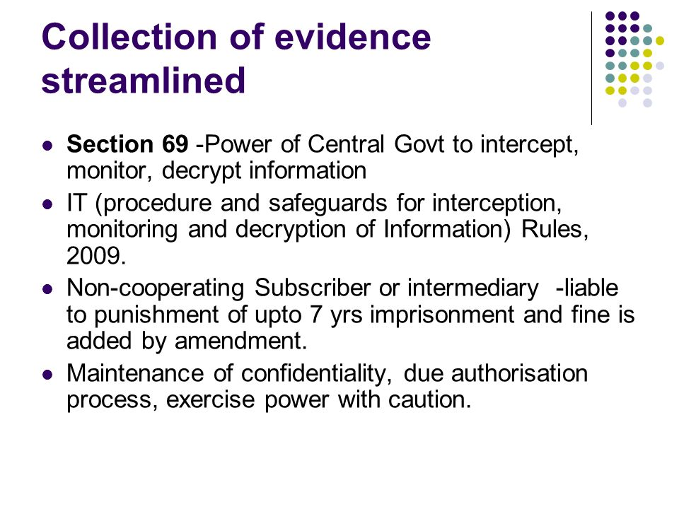Collection of evidence streamlined