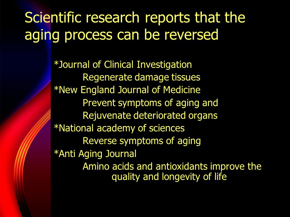 Scientific research reports that the aging process can be reversed