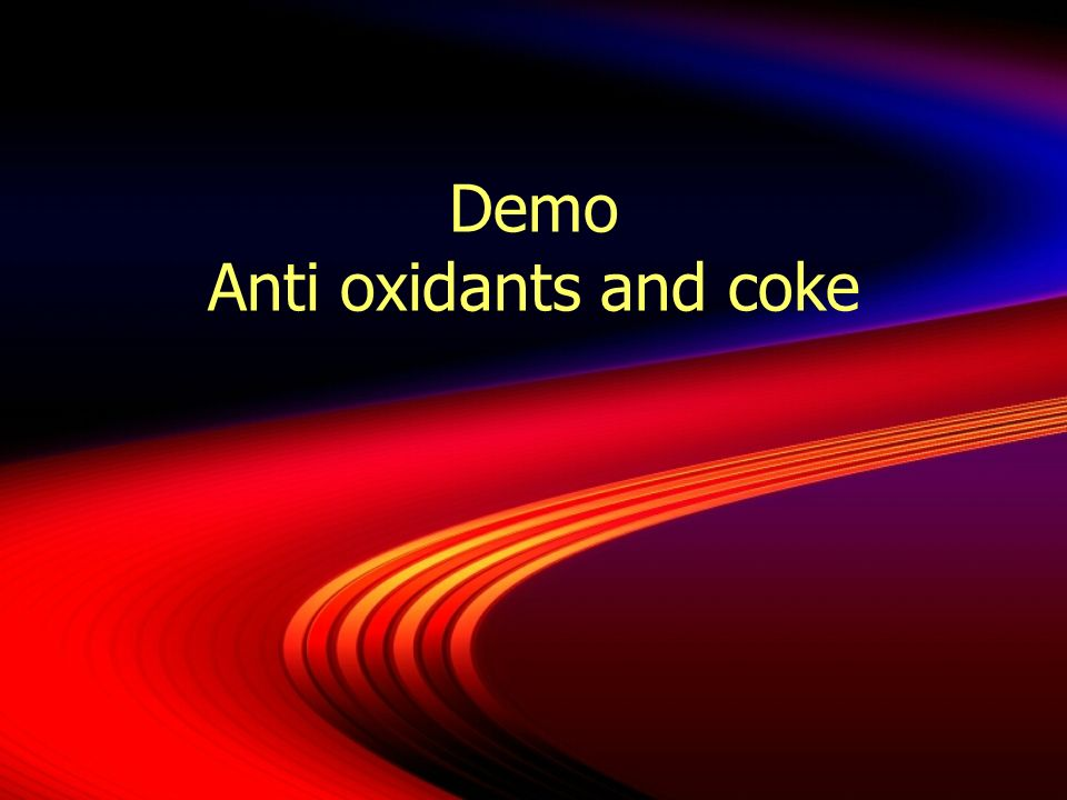 Demo Anti oxidants and coke