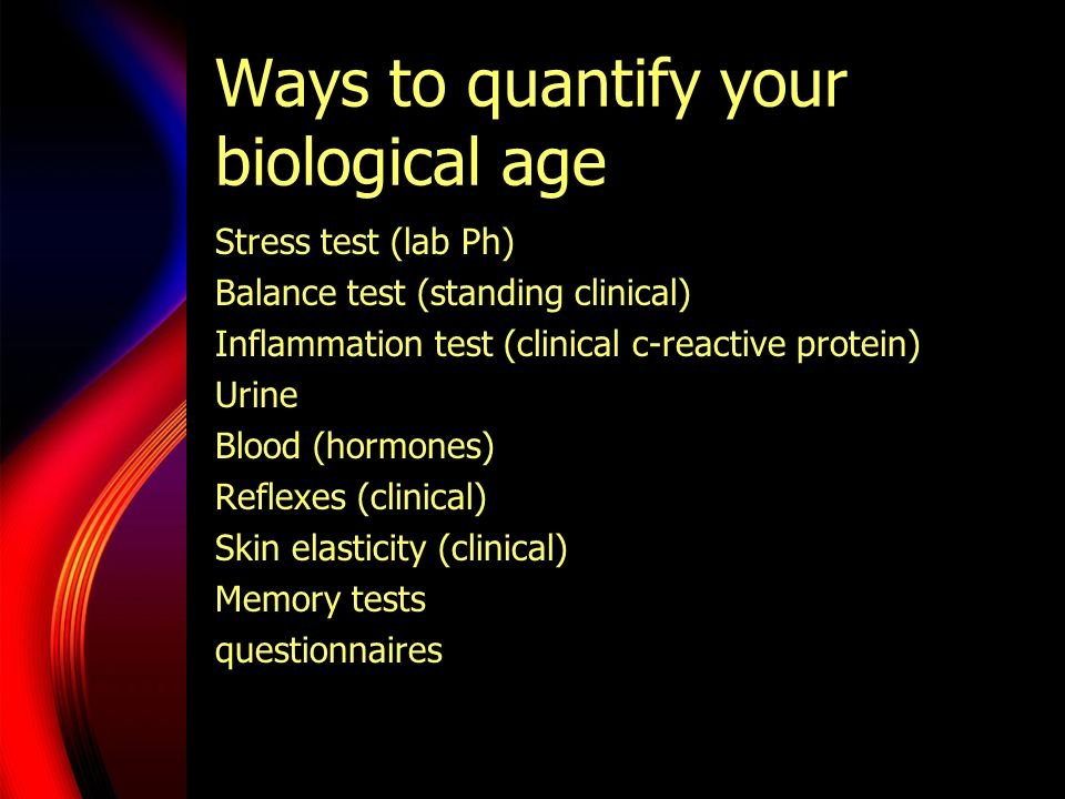 Ways to quantify your biological age