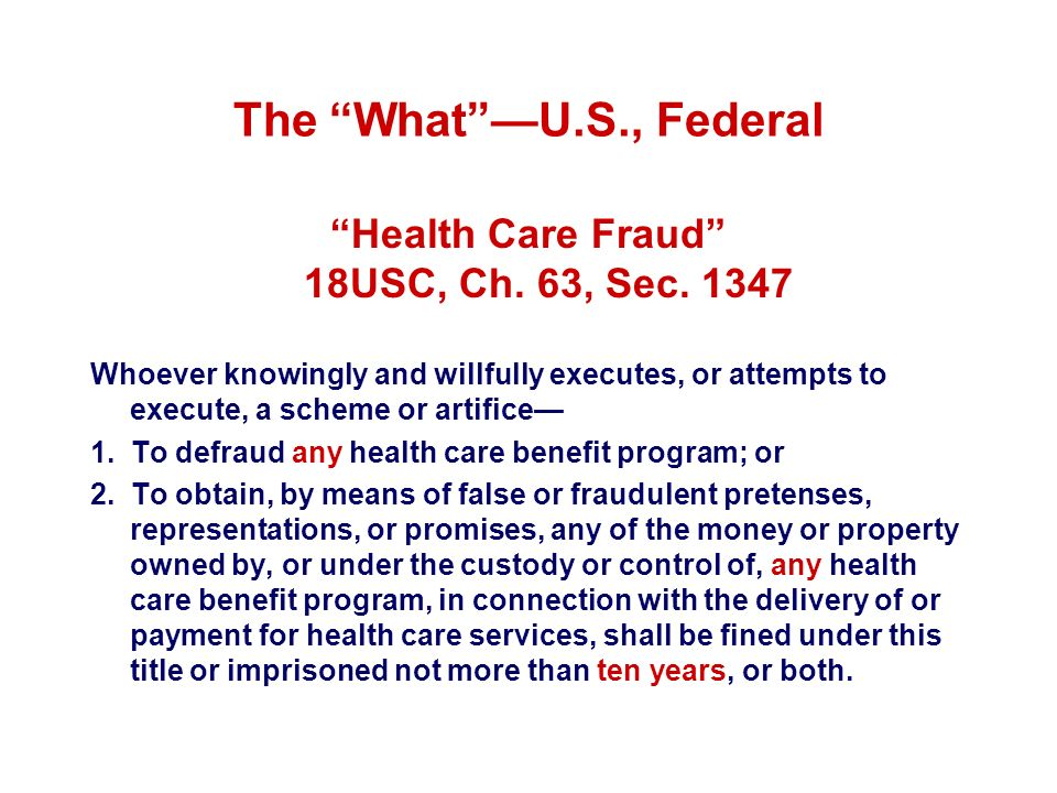 Health Care Fraud 18USC, Ch. 63, Sec. 1347