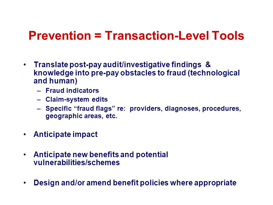 Prevention = Transaction-Level Tools