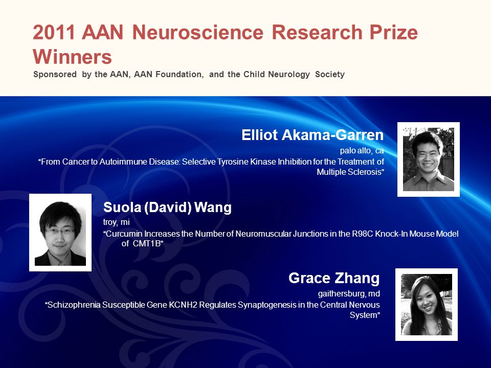 2011 AAN Neuroscience Research Prize Winners Sponsored by the AAN, AAN Foundation, and the Child Neurology Society
