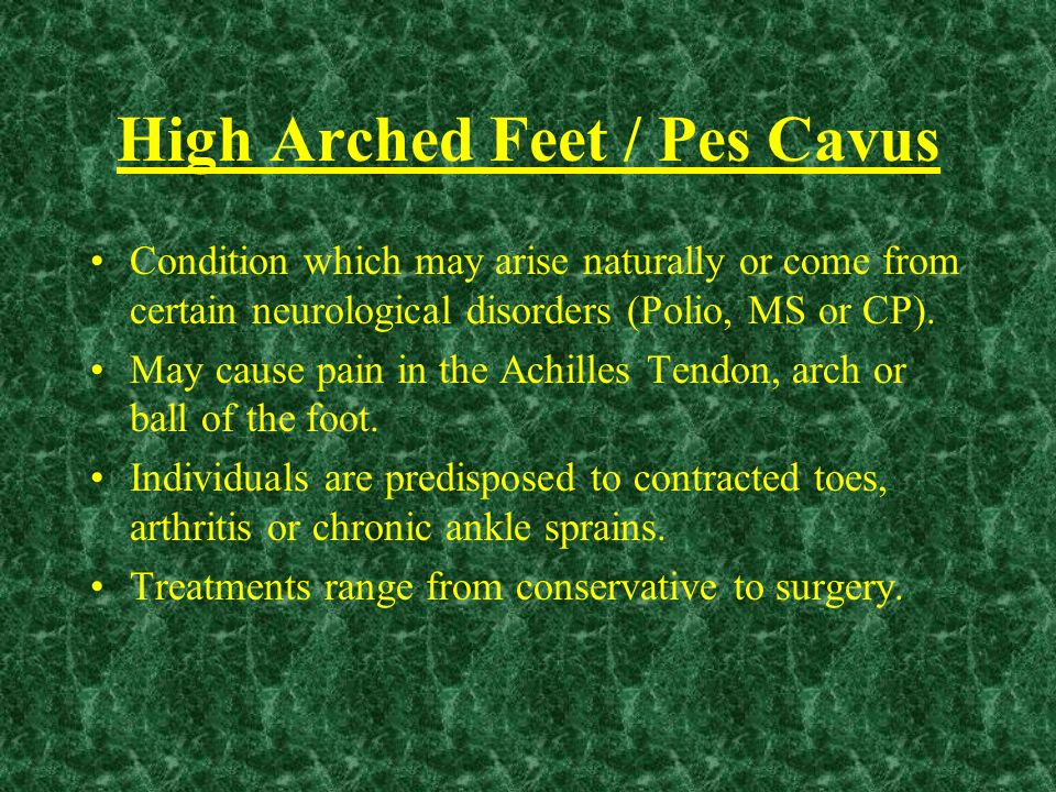 High Arched Feet / Pes Cavus