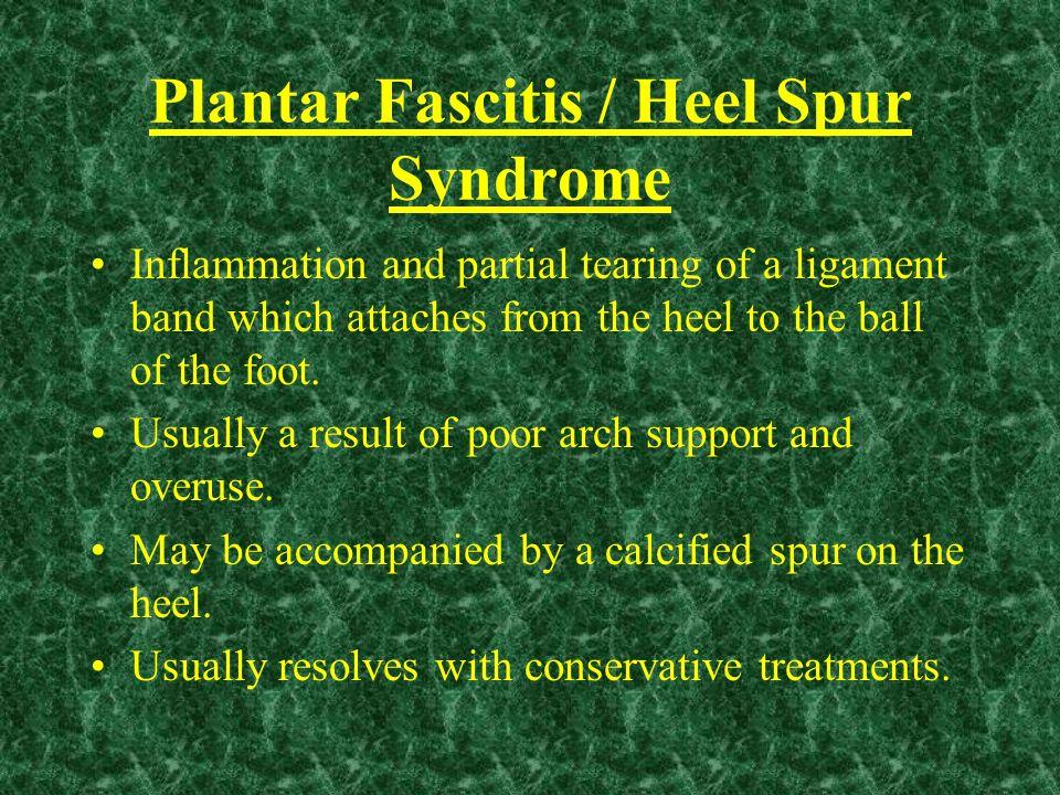 Plantar Fascitis / Heel Spur Syndrome