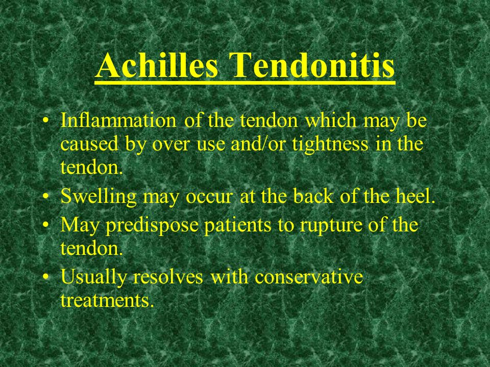 Achilles TendonitisInflammation of the tendon which may be caused by over use and/or tightness in the tendon.