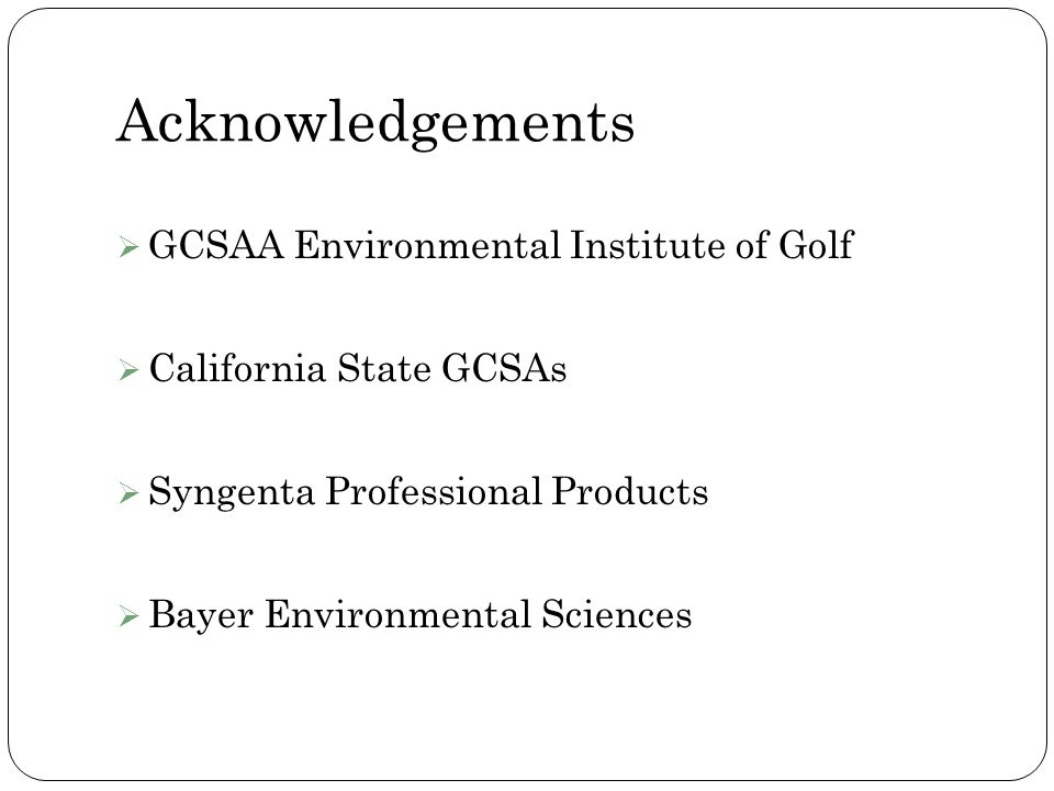 Acknowledgements GCSAA Environmental Institute of Golf