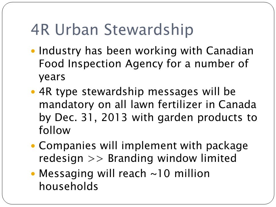 4R Urban Stewardship Industry has been working with Canadian Food Inspection Agency for a number of years.
