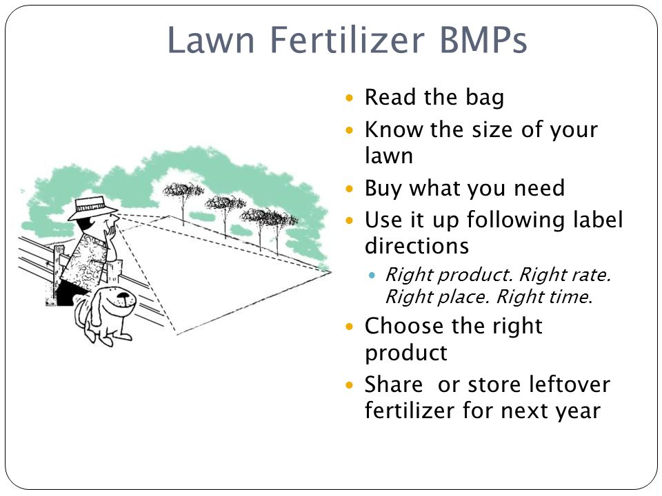 Lawn Fertilizer BMPs Read the bag Know the size of your lawn