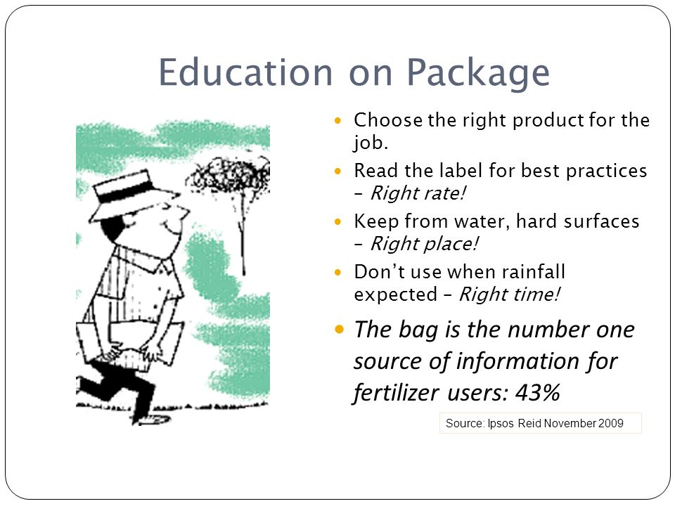 Education on Package Choose the right product for the job. Read the label for best practices – Right rate!