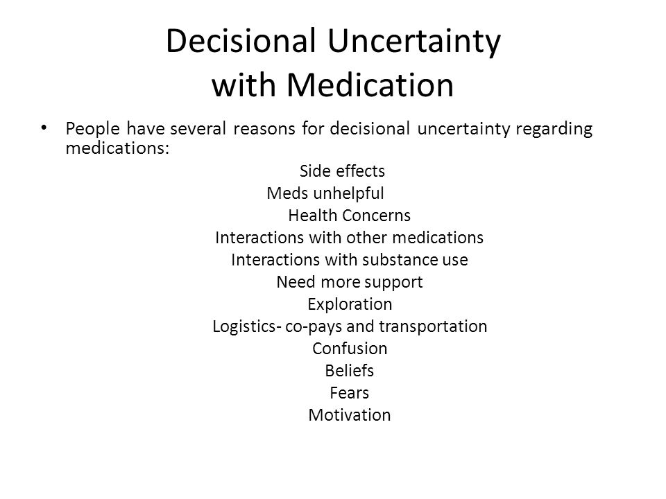 Decisional Uncertainty with Medication