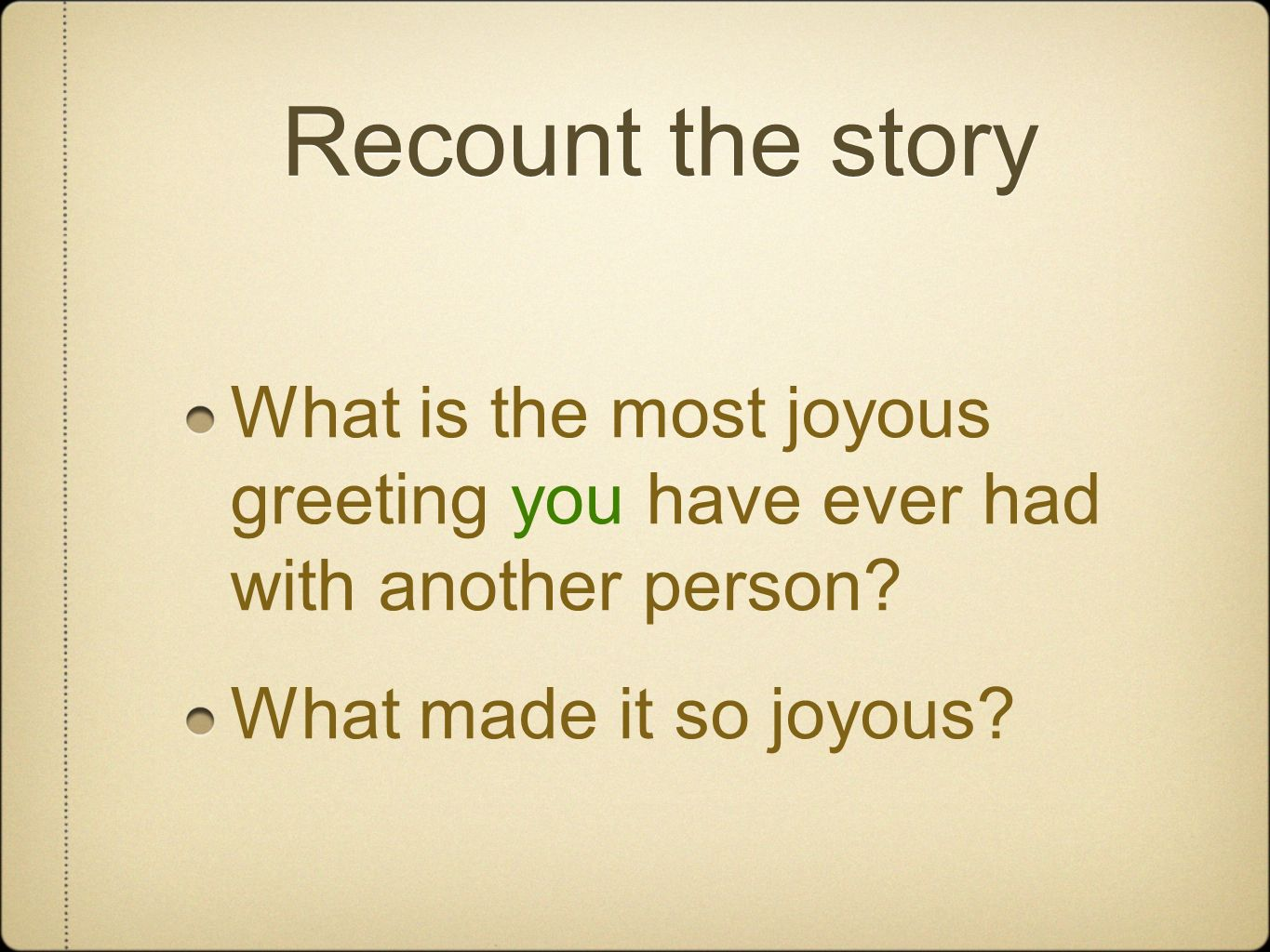 Recount the story What is the most joyous greeting you have ever had with another person.