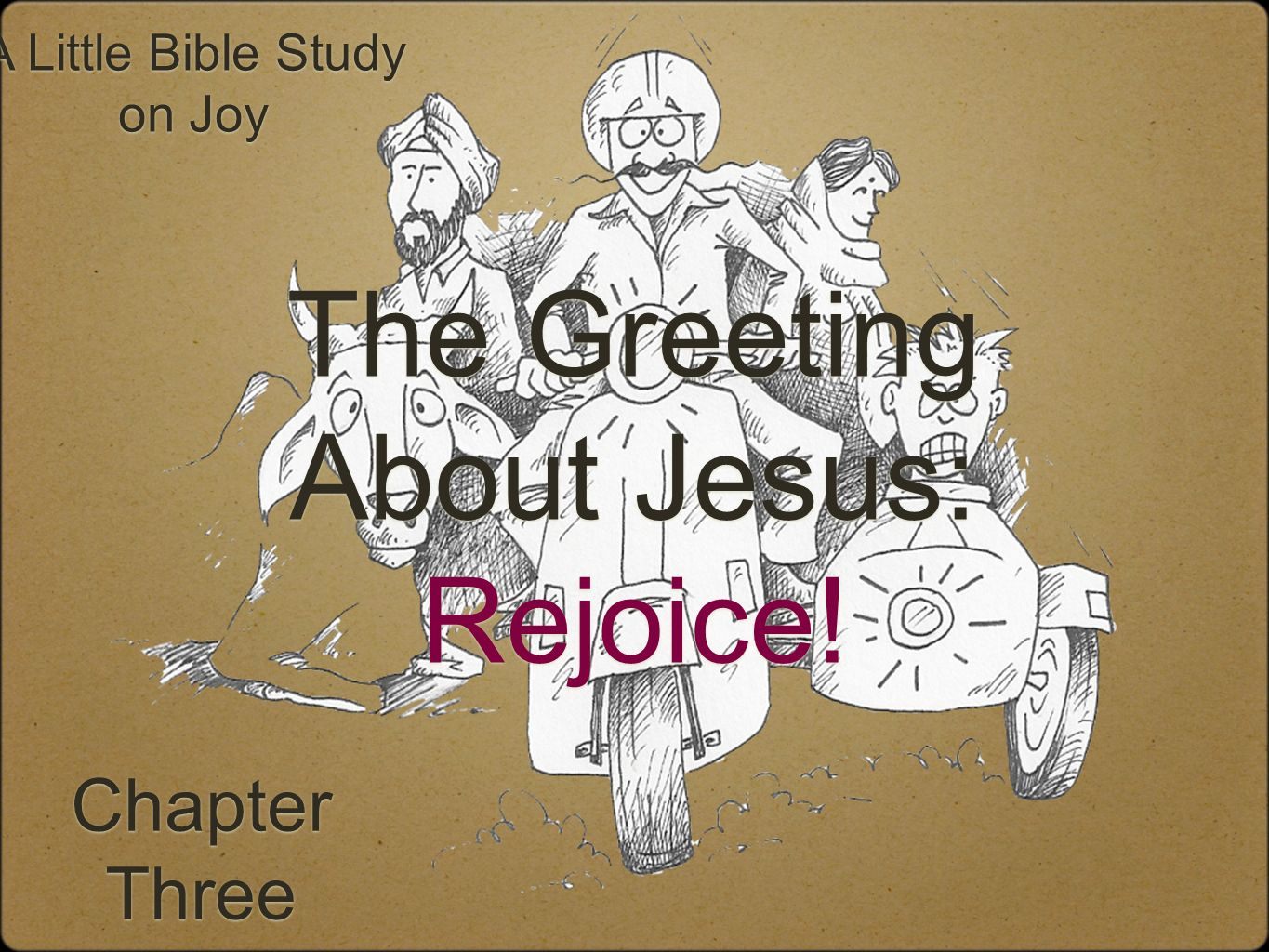 The Greeting About Jesus: Rejoice!