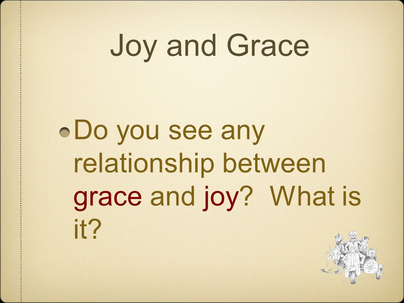 Joy and Grace Do you see any relationship between grace and joy What is it