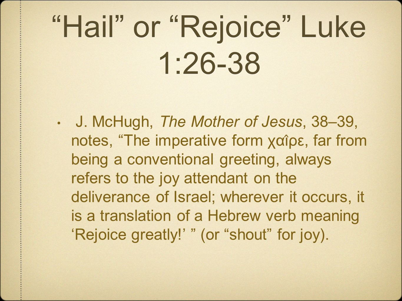 Hail or Rejoice Luke 1:26-38