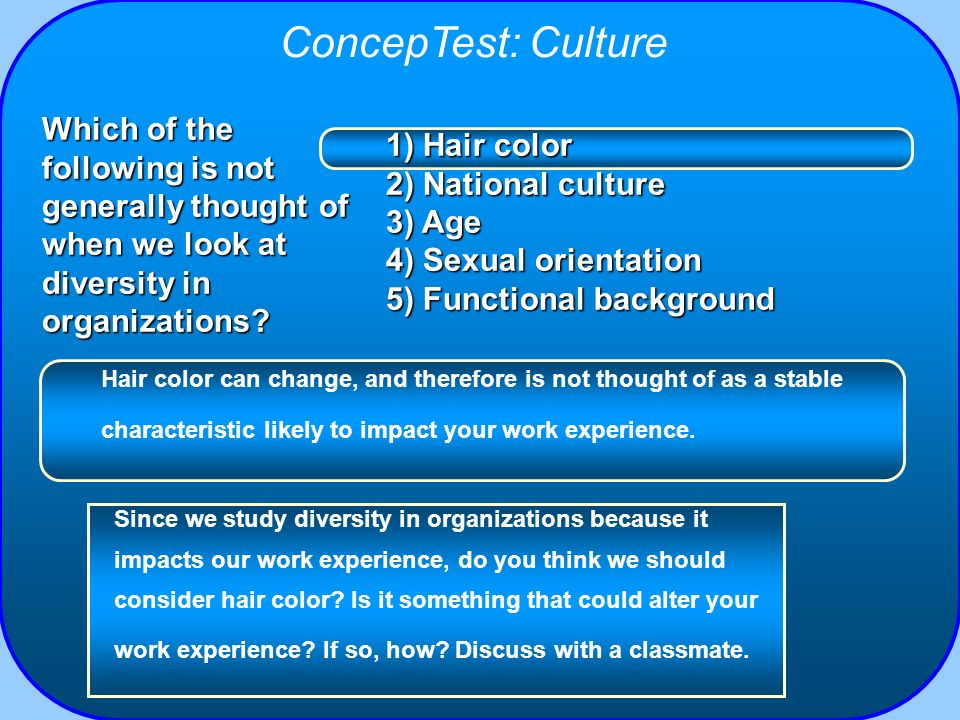 ConcepTest: Culture Which of the following is not generally thought of when we look at diversity in organizations