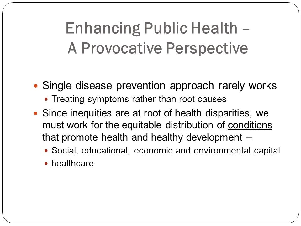 Enhancing Public Health – A Provocative Perspective