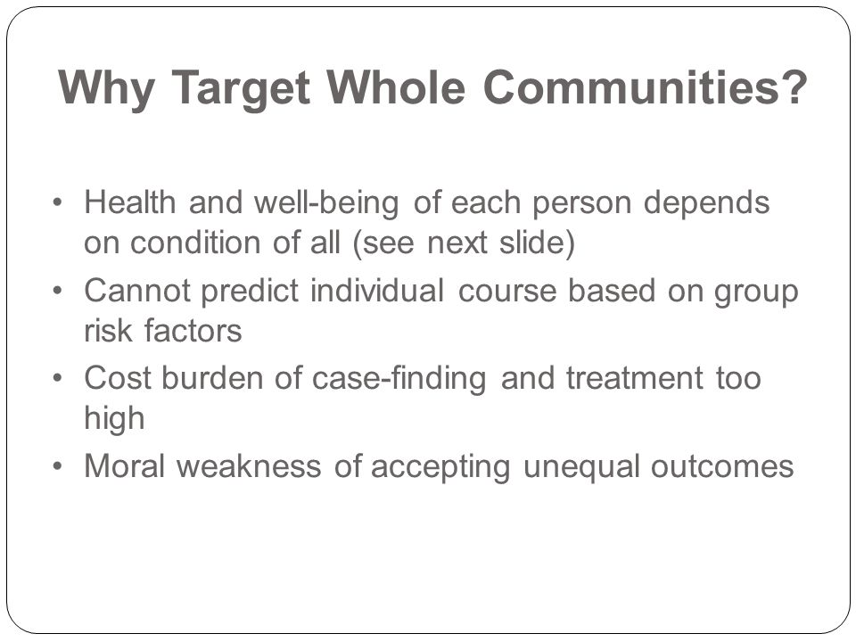Why Target Whole Communities