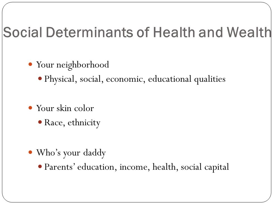 Social Determinants of Health and Wealth