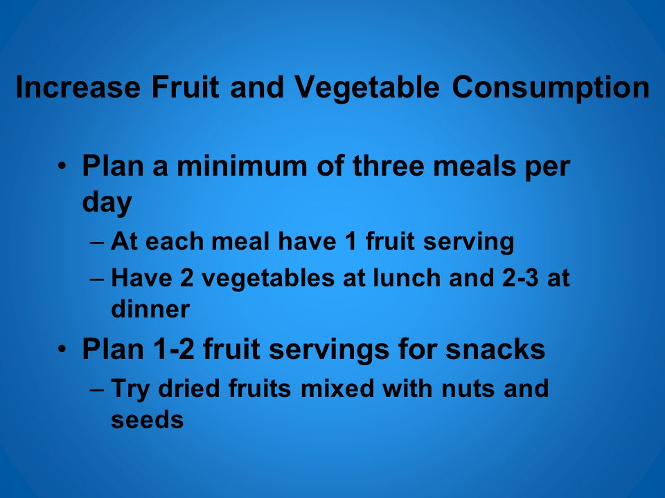 Increase Fruit and Vegetable Consumption