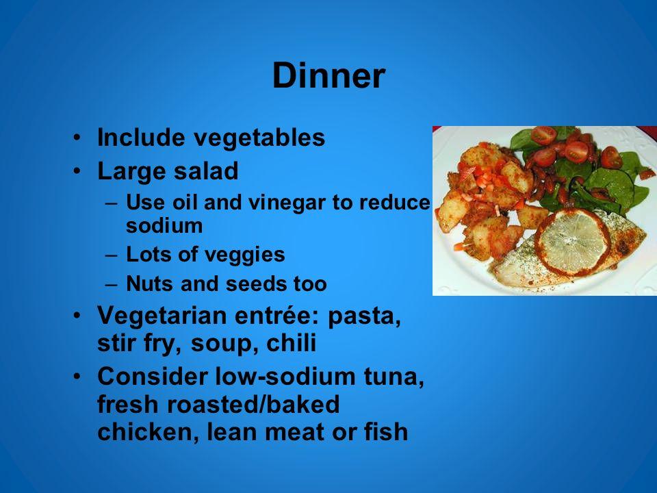 Dinner Include vegetables Large salad