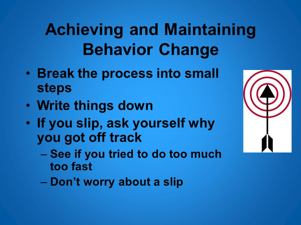 Achieving and Maintaining Behavior Change