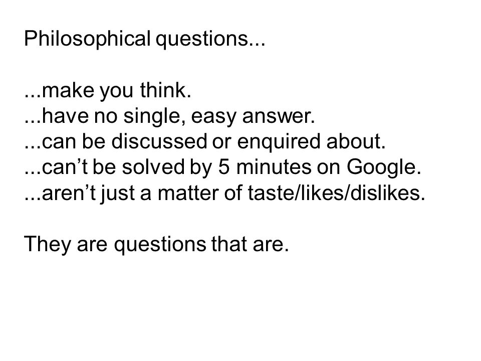 Philosophical questions...