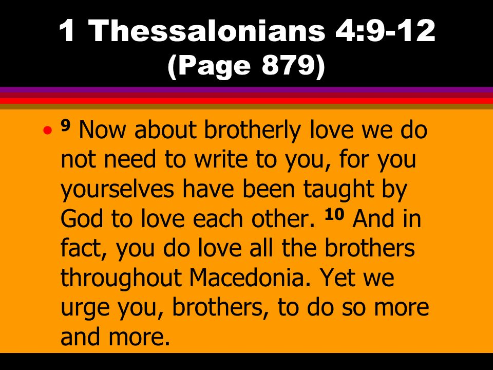 1 Thessalonians 4:9-12 (Page 879)