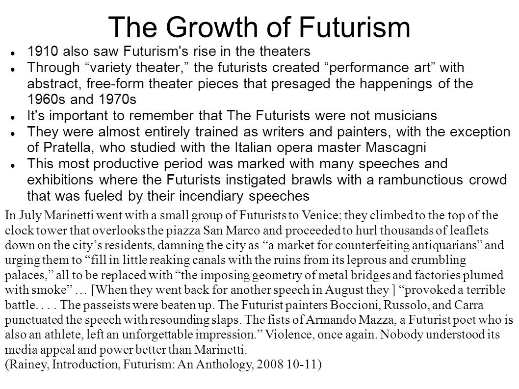 The Growth of Futurism 1910 also saw Futurism s rise in the theaters