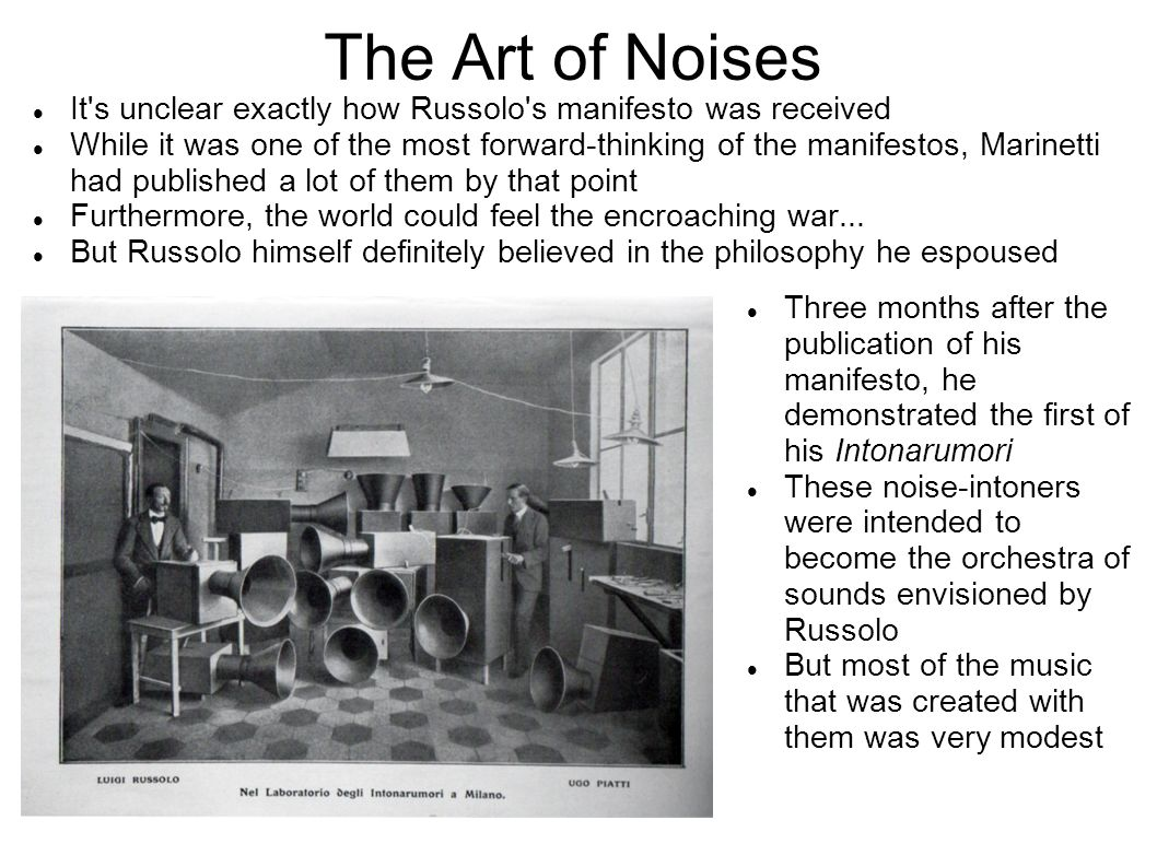 The Art of Noises It s unclear exactly how Russolo s manifesto was received.