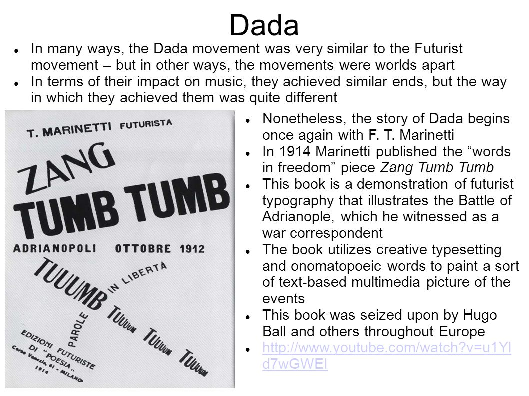 Dada In many ways, the Dada movement was very similar to the Futurist movement – but in other ways, the movements were worlds apart.
