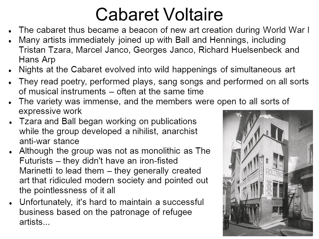 Cabaret Voltaire The cabaret thus became a beacon of new art creation during World War I.