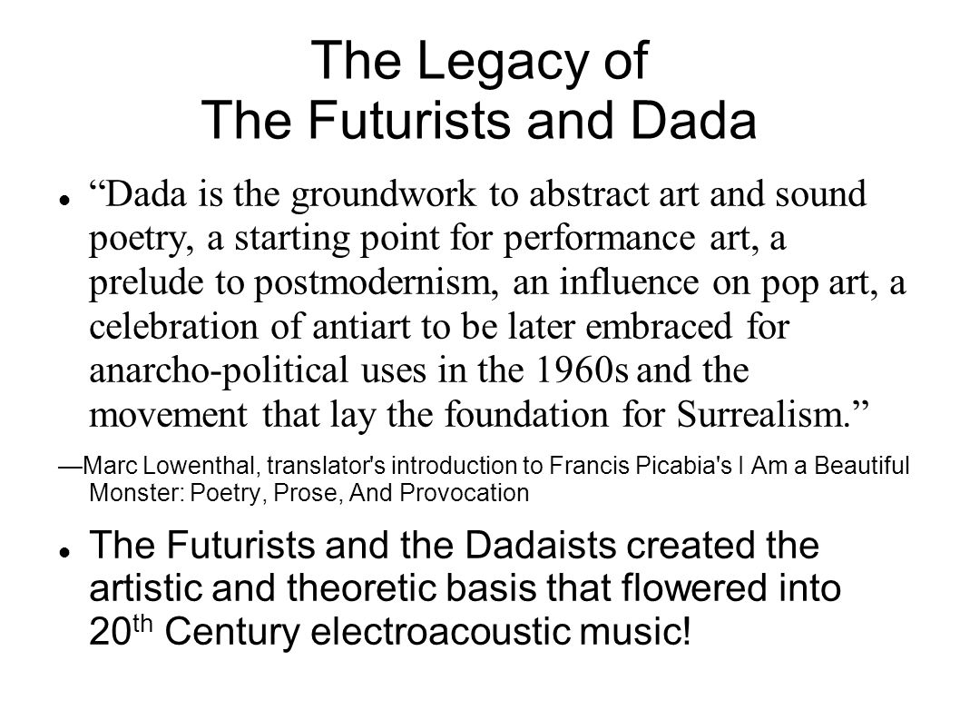 The Legacy of The Futurists and Dada