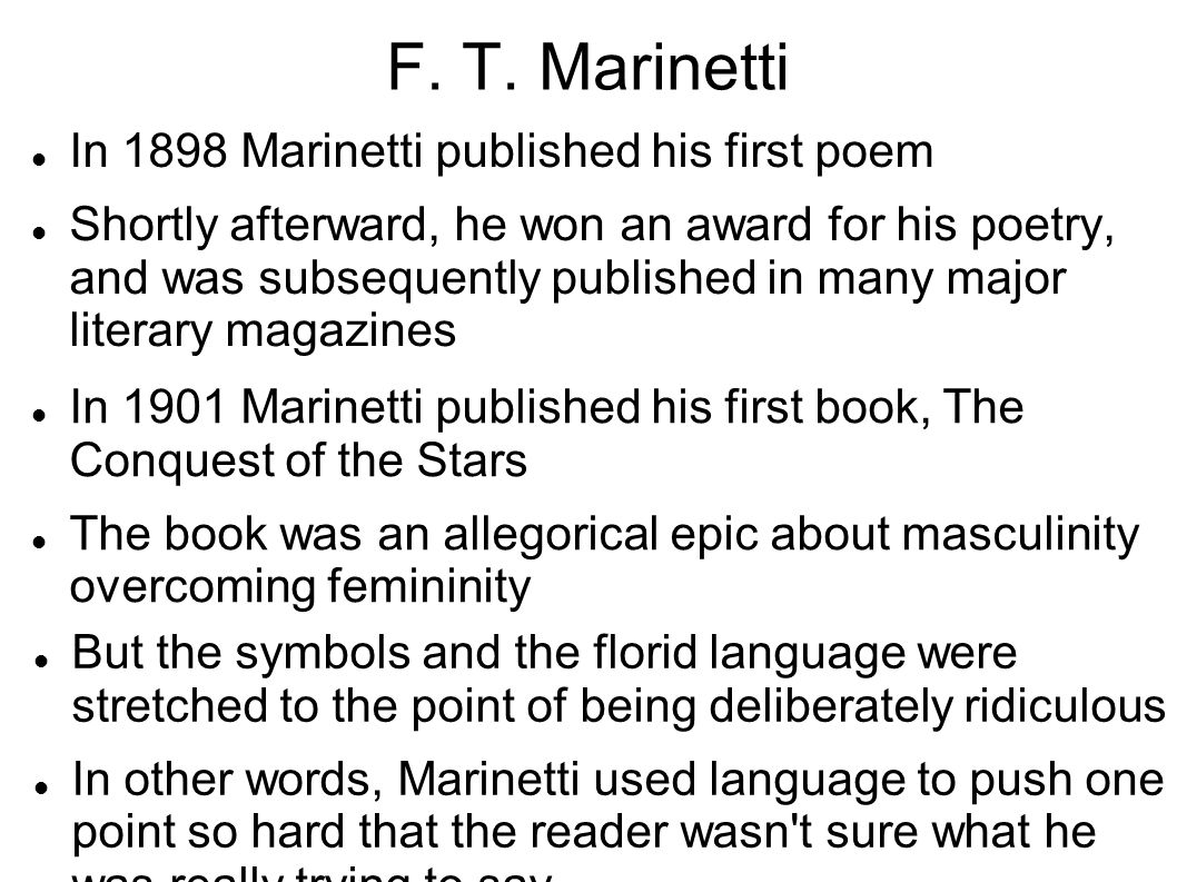 F. T. Marinetti In 1898 Marinetti published his first poem