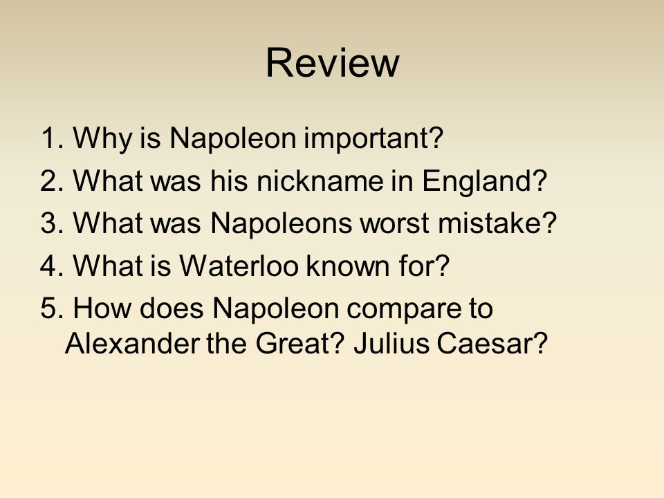 Review 1. Why is Napoleon important
