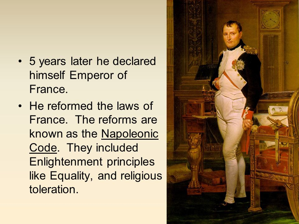 5 years later he declared himself Emperor of France.
