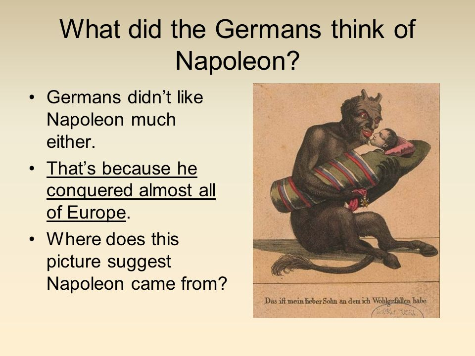 What did the Germans think of Napoleon