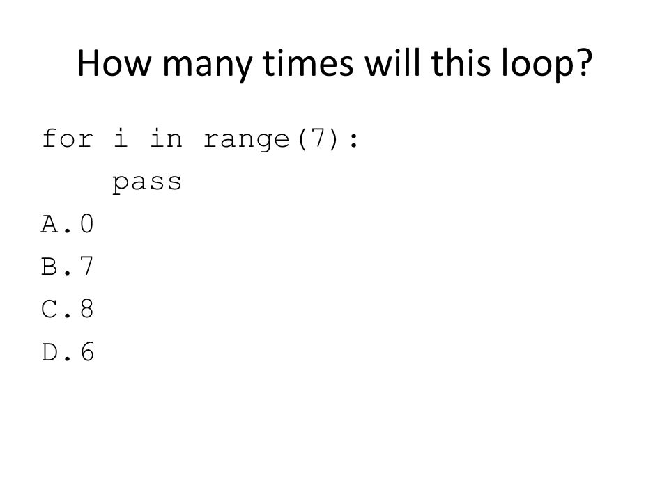 How many times will this loop
