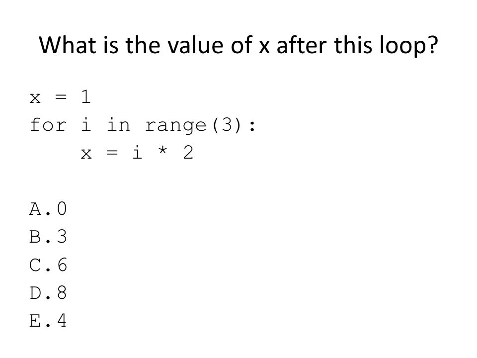What is the value of x after this loop
