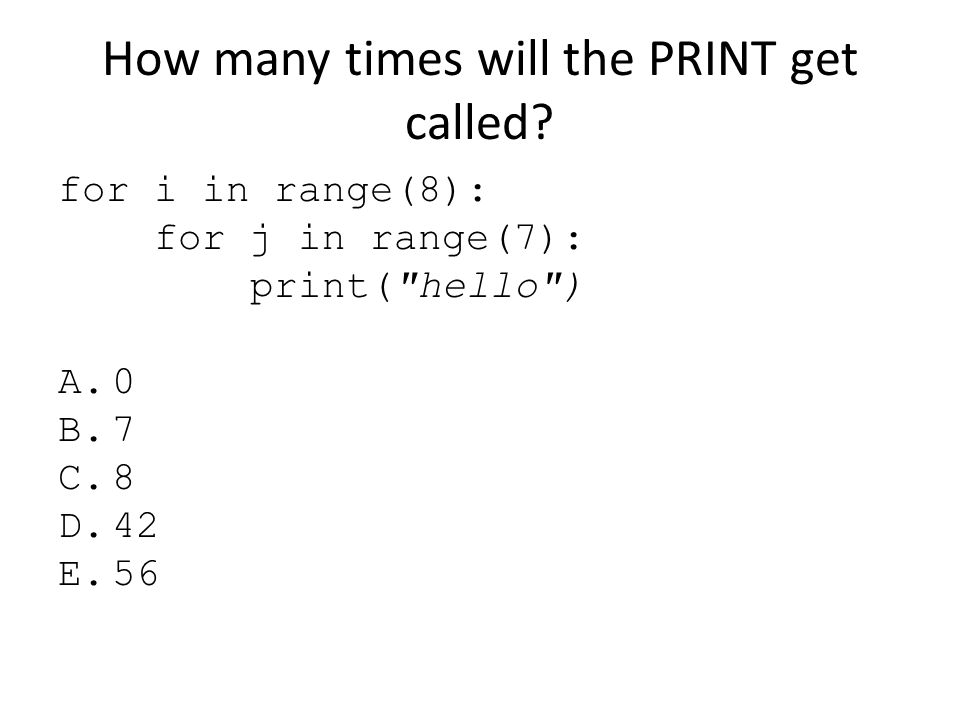 How many times will the PRINT get called
