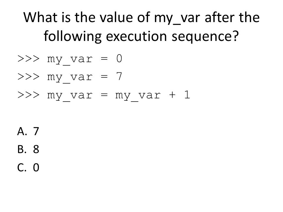 What is the value of my_var after the following execution sequence