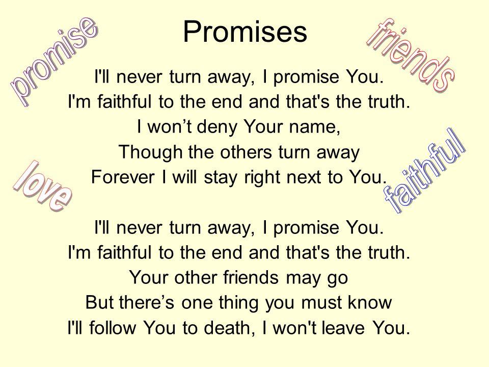 Promises promise friends faithful love