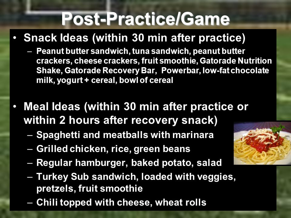 Post-Practice/Game Snack Ideas (within 30 min after practice)
